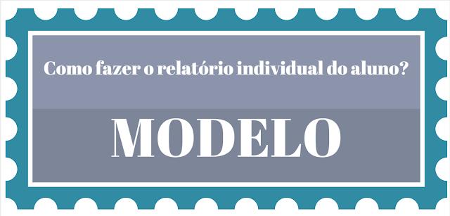 Como fazer o relatório individual do aluno?- Modelo