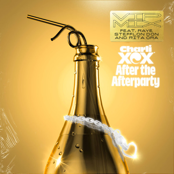 Charli XCX - After the Afterparty (feat. Raye, Stefflon Don and Rita Ora) [VIP Mix] - Single Cover