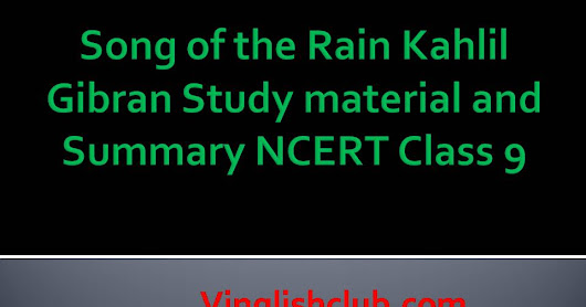 Song of the Rain Kahlil Gibran Study material and Summary NCERT Class 9 | Vinglishclub.com