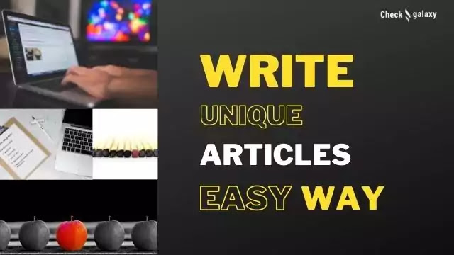 How to Write Unique Blog Articles Easy way