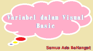 Variabel dalam Visual Basic