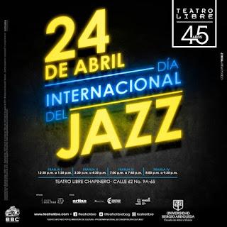 Celebra el día internacional del JAZZ 2018 en el Teatro Libre