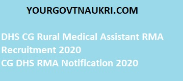 DHS CG Rural Medical Assistant RMA (ग्रामीण चिकित्सा सहायक) Recruitment,RMA Salary, RMA Application form, RMA Eligibility, RMA Qulification, RMA notification, RMA full form, RMA recruitment, RMA exam, RMA medical.