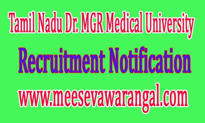 TNMGRMU (Tamil Nadu Dr. MGR Medical University) Recruitment Notification 2016