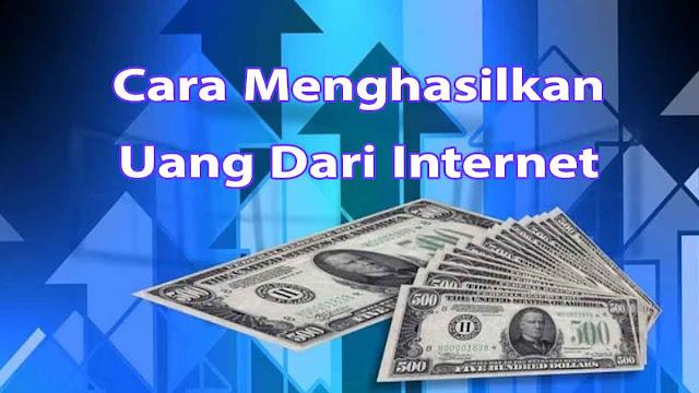 cara-menghasilkan-uang-dari-internet-tahun-2021