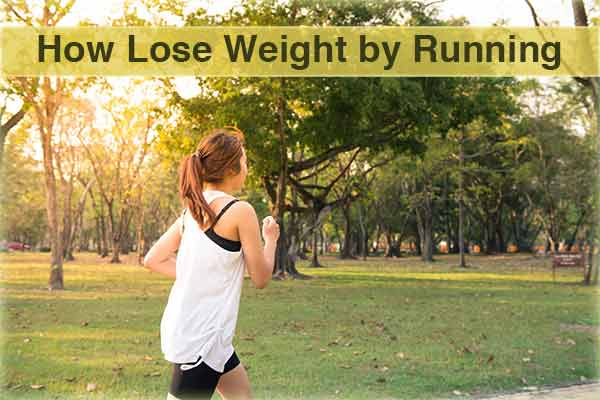 How Lose Weight by Running