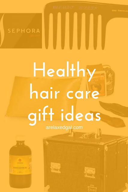 A list of healthy hair care gift ideas | arelaxedgal.com