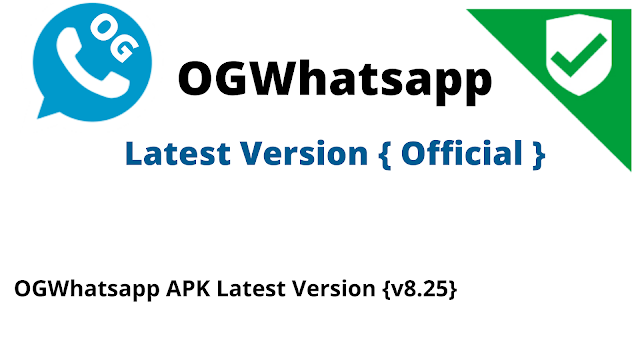 OG Whatsapp Latest Version v8.25 [ Anti-Ban ] 2020