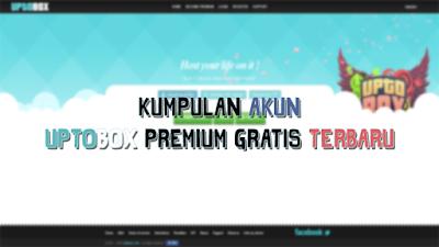 Kumpulan Akun Uptobox Premium Gratis Terbaru