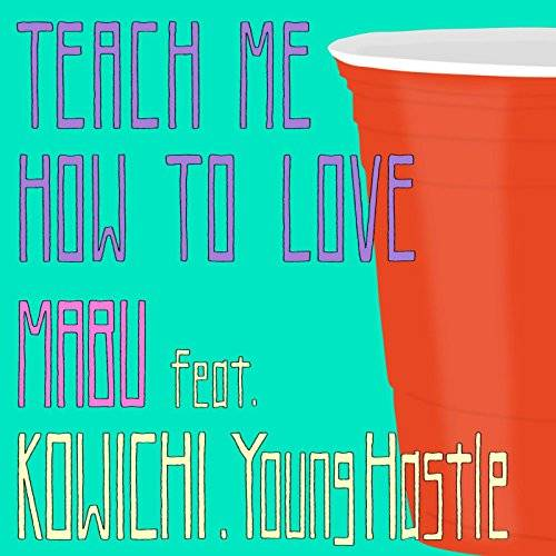 [Single] Mabu – Teach Me How To Love (feat. KOWICHI & Young Hastle) (2015.12.02 /MP3/RAR)