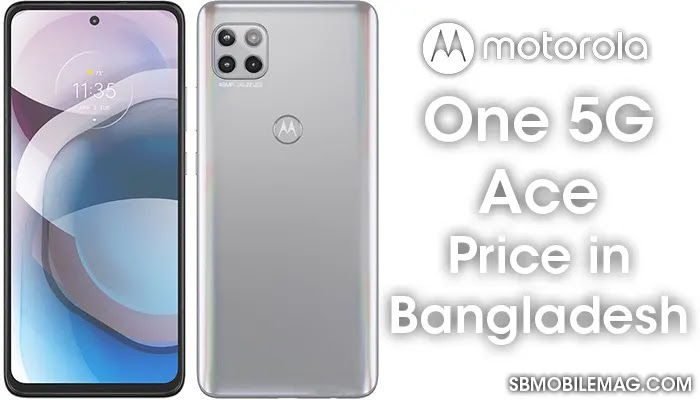 Motorola One 5G Ace, Motorola One 5G Ace Price, Motorola One 5G Ace Price in Bangladesh