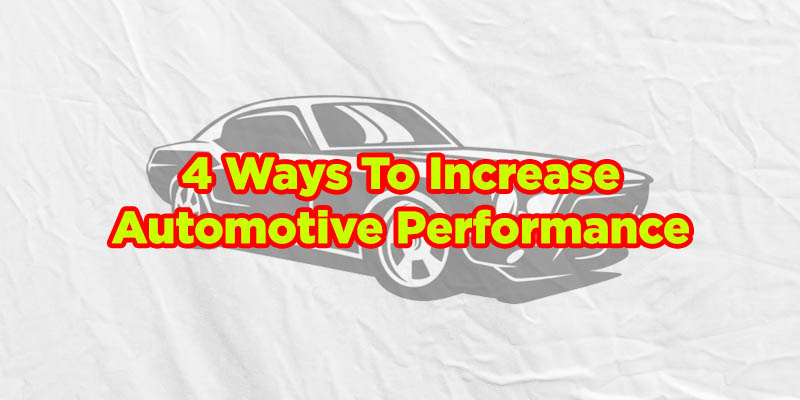 how to increase automotive performance