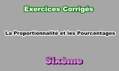 Exercices Corrigés de Proportionnalité et les Pourcentages 6eme PDF
