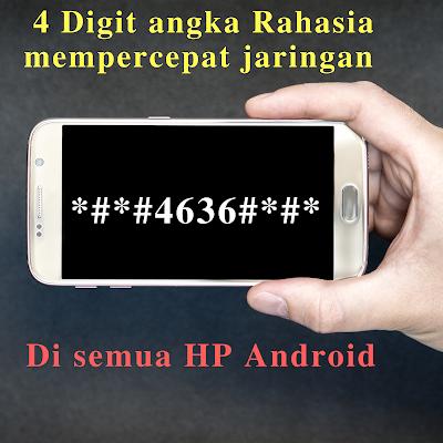 4 digit angka rahasia mempercepat jaringan di android