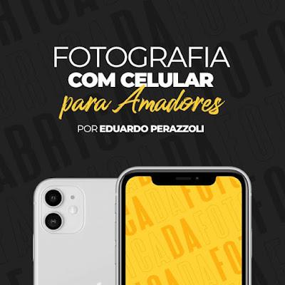 Curso Online de Fotografia com Celular para Amadores