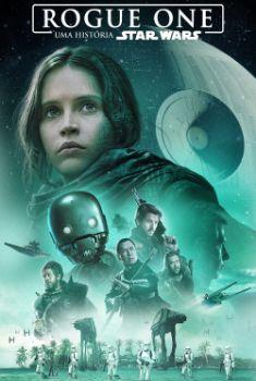 Rogue One: Uma História Star Wars Torrent - BluRay 720p/1080p Dual Áudio