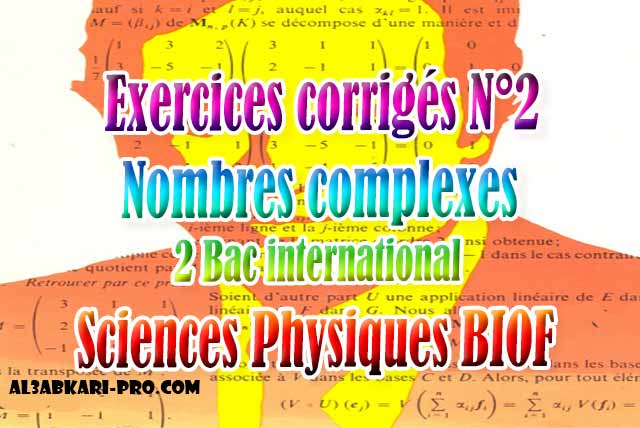 Exercices Corriges N 2 Nombres Complexes Sciences Physiques Biof 2 Bac Inter Pdf
