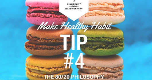 Garden Variety Health Blog: Make Healthy Habit Tip #4 - The 80/20 Philosophy