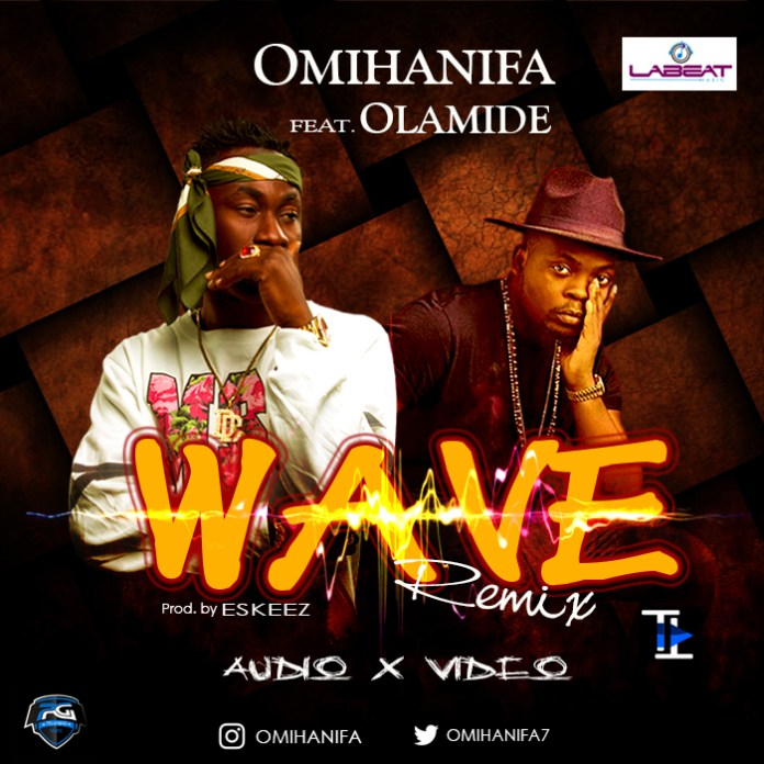 MUSIC & VIDEO: Omi Hanifa Ft. Olamide – Wave (Remix)