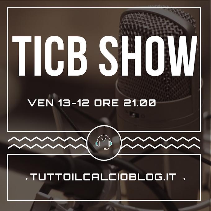 TICB Show torna Venerdì 13 Dicembre 2019 alle ore 21