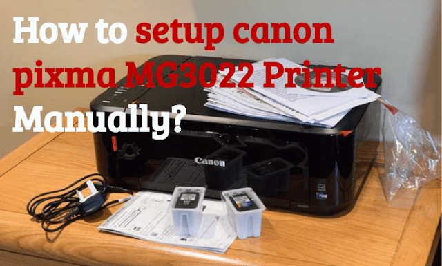 Setup Canon Pixma MG3022 Printer-min