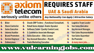 Axiom Telecom - Urgent Staff Recruitment 2019 - UAE-KSA
