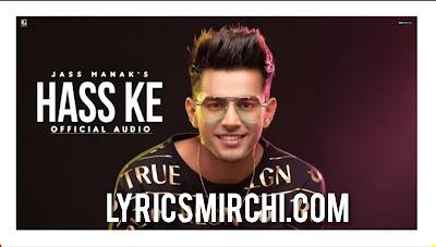 Hass Ke Song Lyrics | Jass Manak, Vishal Mishra | Latest Punjabi Song 2020