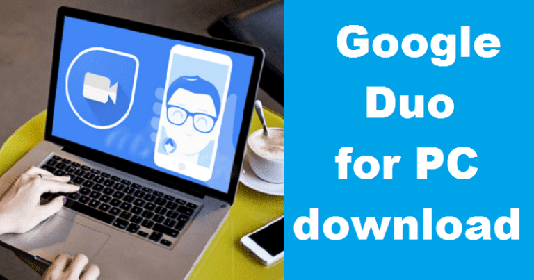 Google Duo for PC Download On Windows 10/8/7 – Laptop