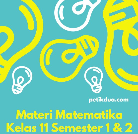 Materi Matematika Kelas 11 Semester 1 dan 2