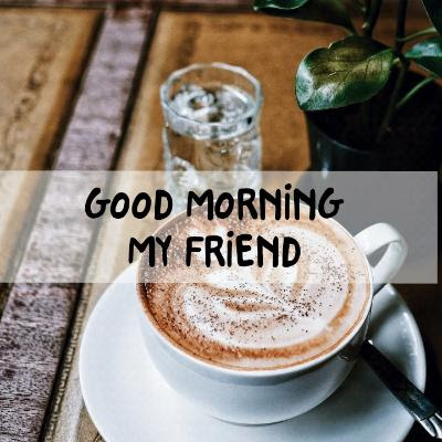 good mornig wishes for friends