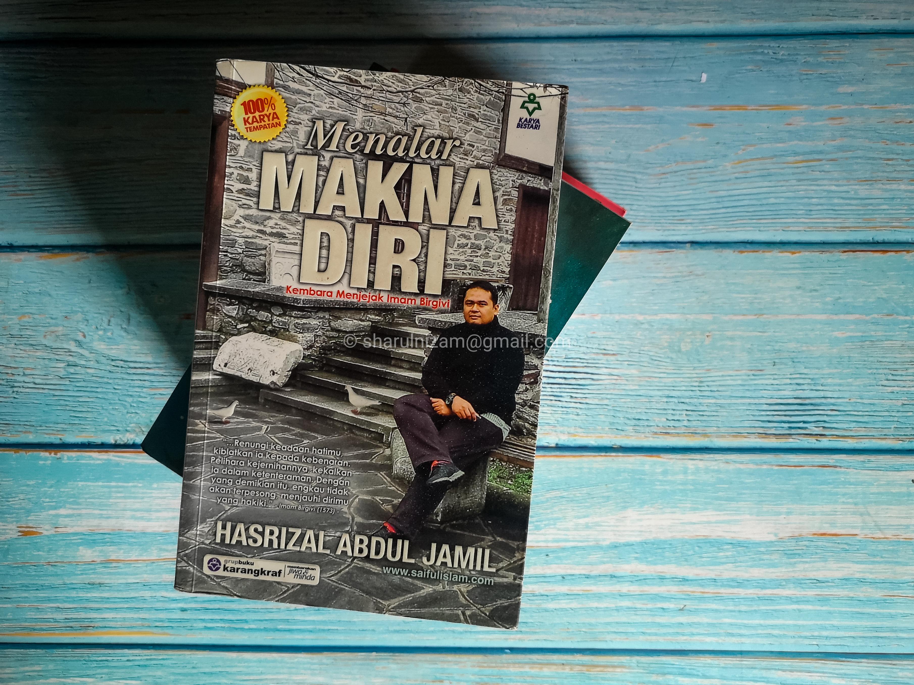 Menalar Makna Diri: Kembara Menjejak Imam Birgivi Oleh Ustaz Hasrizal Abdul Jamil