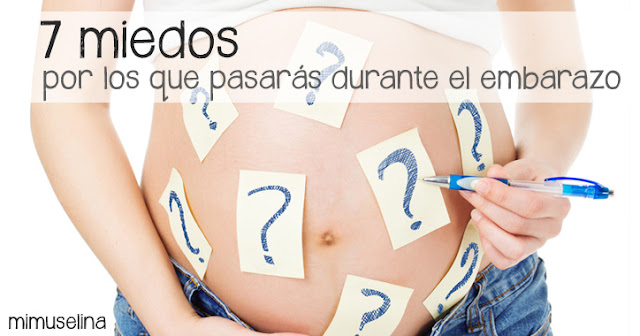 Los 7 miedos por los que pasarás durante el embarazo