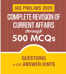 GS Score IAS Prelims 2020: Complete Revision of Current Affairs through 500 MCQs
