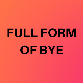 Bye full form Beyond Your Expectations