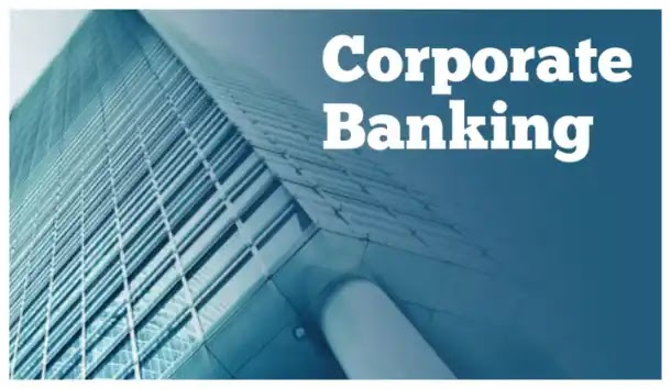 Corporate Banking - An Overview, Products, Sources Of Income