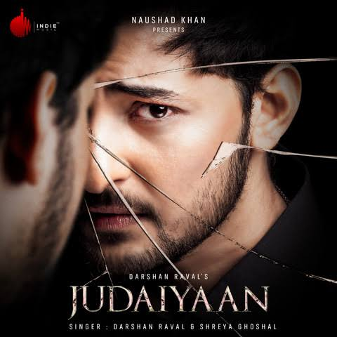 Judaiyaan Love Sad Song Lyrics, Sung By Darshan Raval.