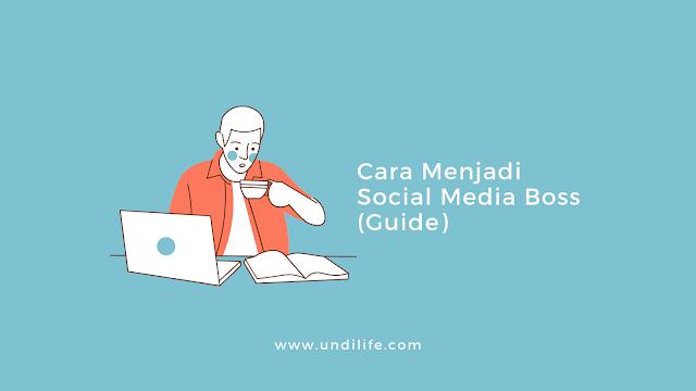 Cara Menjadi Social Media Boss (Guide)