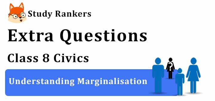 Understanding Marginalisation Chapter 7 Class 8 Civics