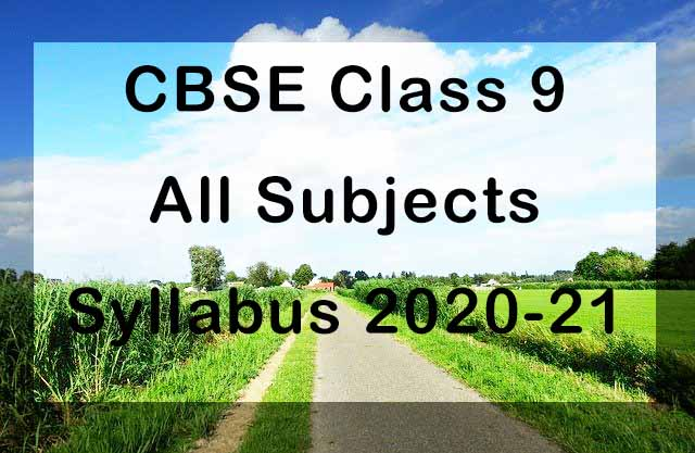 CBSE Class 9 Syllabus 2020-21 All Subjects