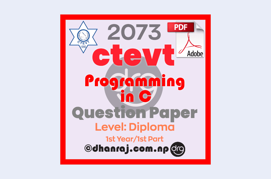 Programming-In-C-Question-Paper-2073-CTEVT-Diploma-1st-Year-1st-Part