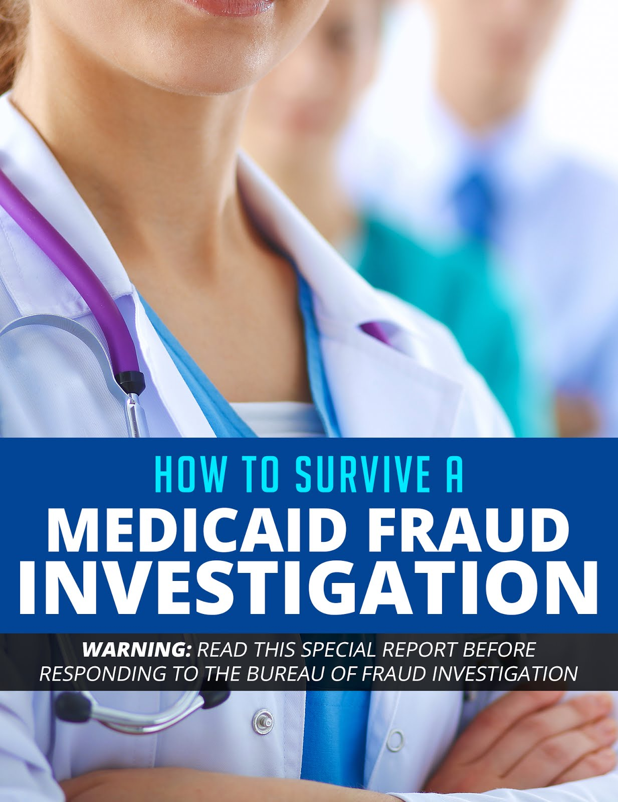 How To Survive A Medicaid Fraud Investigation