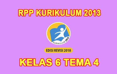 RPP Kelas 6 K13 Tema 4 Revisi 2018