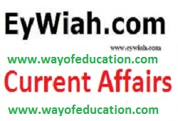March-2019 Current Affairs By EyWiah.com