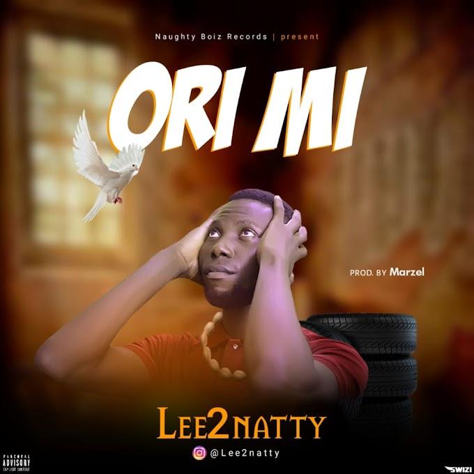 [Music] Lee2natty_ORI_MI_prod_by_Marzel-||Naijasoundbaze.com.ng