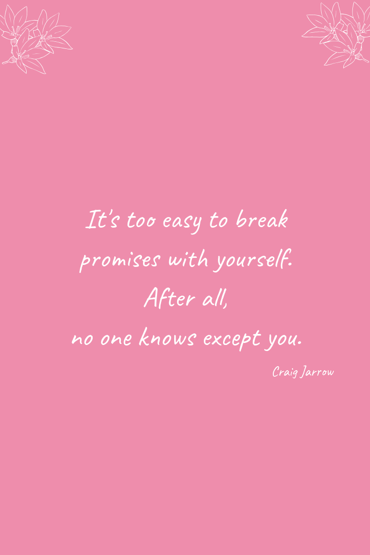How To Keep Promises To Yourself | It's too easy to break promises with yourself...