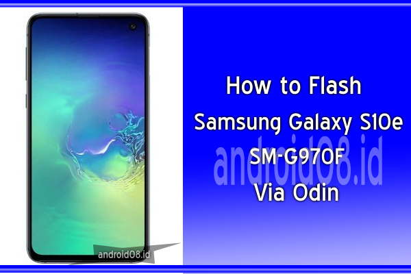Flashing Samsung Galaxy S10e SM-G970F Via Odin