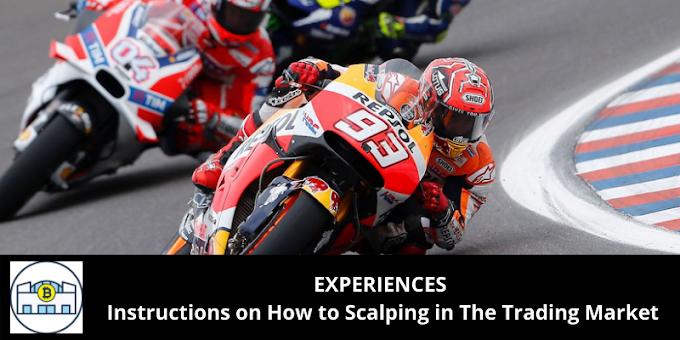 EXPERIENCES: Instructions on How to Scalping in The Trading Market