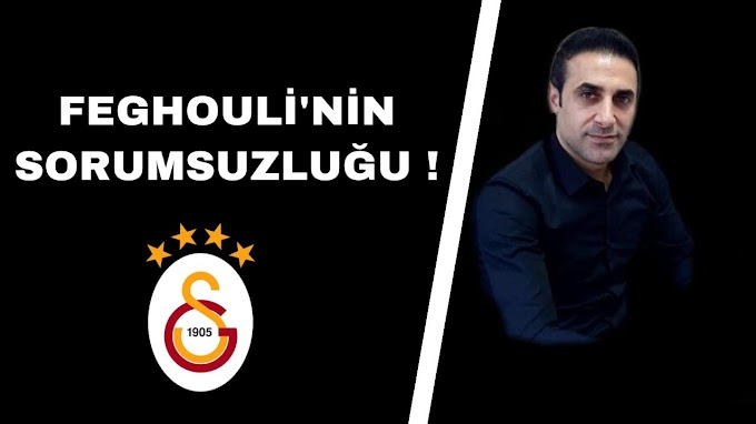 FEGHOULİ'NİN SORUMSUZLUĞU !