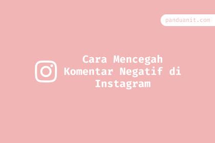 Cara Mencegah Komentar Negatif di Instagram