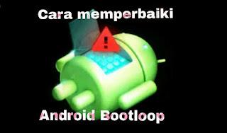 Cara Memperbaiki HP Android Bootloop atau mati